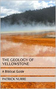 Book Review – Two young-Earth creationist books about Yellowstone expose why YECs cannot explain Yellowstone geology